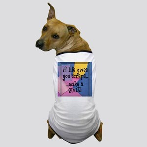 If Life Gives You Scraps - Qu Dog T-Shirt