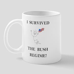 I survived the Bush regime! Mug