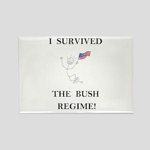 I survived the Bush regime! Rectangle Magnet