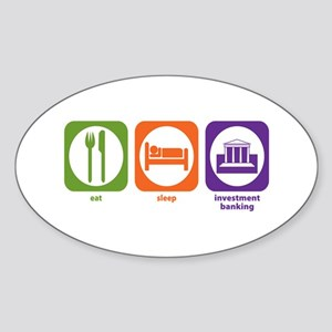 Eat Sleep Investment Banking Oval Sticker