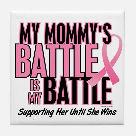 My Battle Too 1 (Mommy BC) Tile Coaster