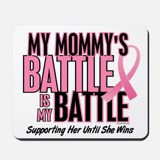 My Battle Too 1 (Mommy BC) Mousepad