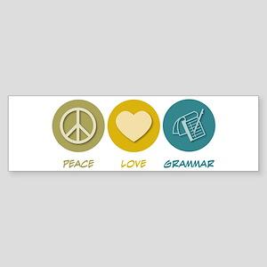 Peace Love Grammar Bumper Sticker