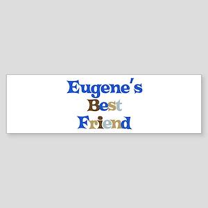 Eugene's Best Friend Bumper Sticker