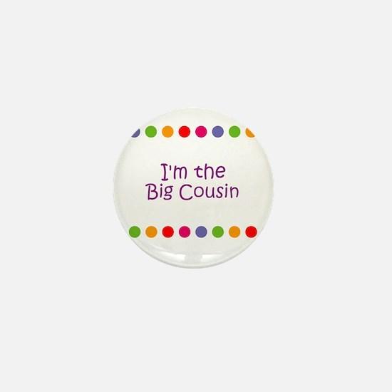 I'm the Big Cousin Mini Button