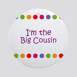 I'm the Big Cousin Ornament (Round)
