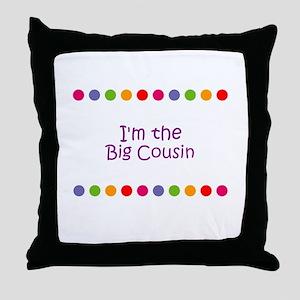 I'm the Big Cousin Throw Pillow