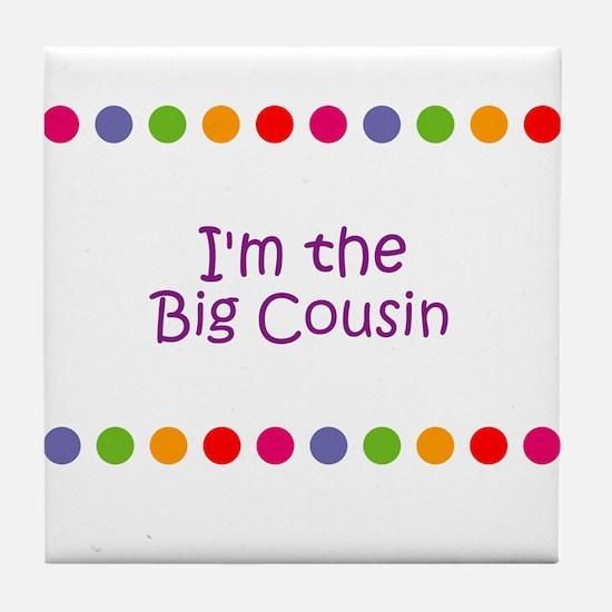 I'm the Big Cousin Tile Coaster