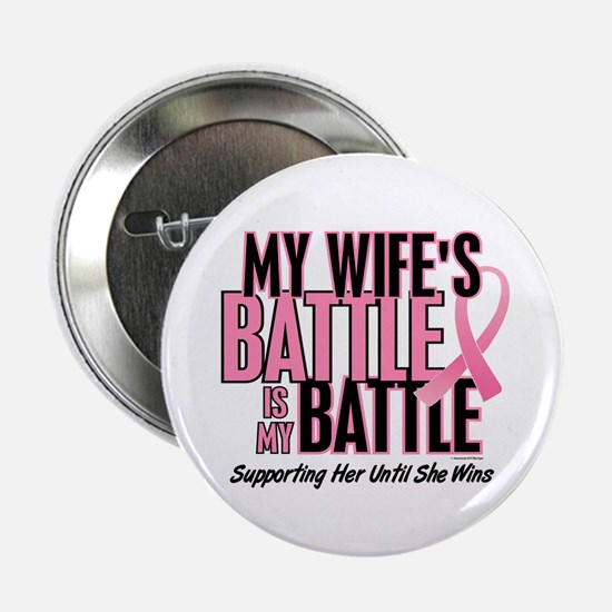"""My Battle Too 1 (Wife BC) 2.25"""" Button (100 pack)"""