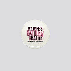 My Battle Too 1 (Wife BC) Mini Button