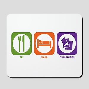 Eat Sleep Humanities Mousepad