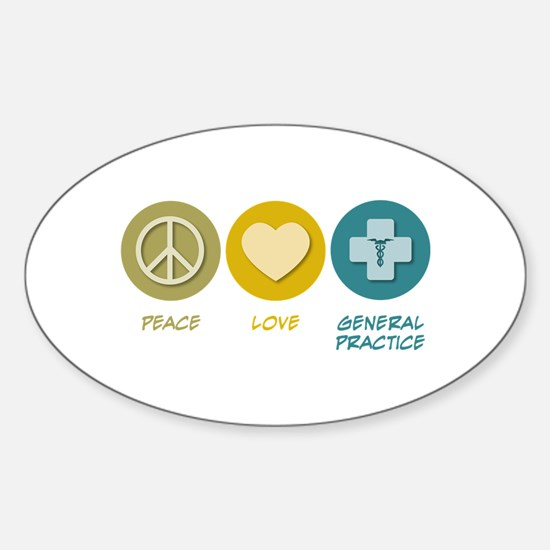 Peace Love General Practice Oval Decal