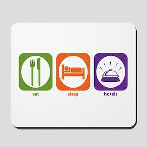 Eat Sleep Hotels Mousepad