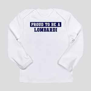 Proud to be Lombardi Long Sleeve T-Shirt