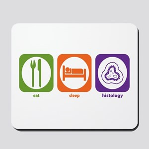 Eat Sleep Histology Mousepad
