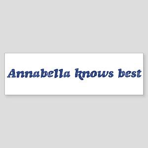 Annabella knows best Bumper Sticker