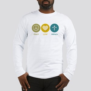 Peace Love French Long Sleeve T-Shirt