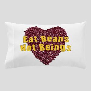 Eat Beans Not Beings Pillow Case