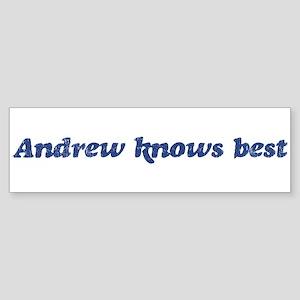 Andrew knows best Bumper Sticker