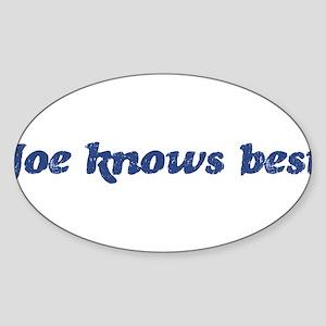 Joe knows best Oval Sticker