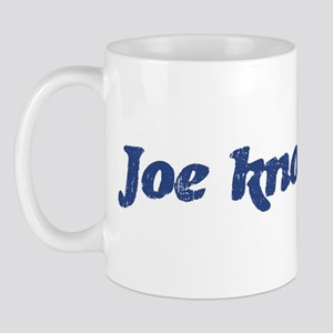Joe knows best Mug