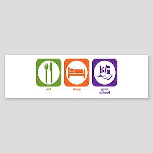 Eat Sleep Grad School Bumper Sticker