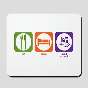 Eat Sleep Grad School Mousepad