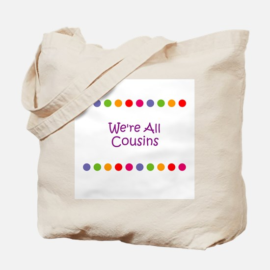 We're All Cousins Tote Bag