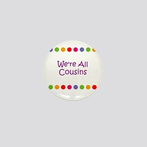 We're All Cousins Mini Button