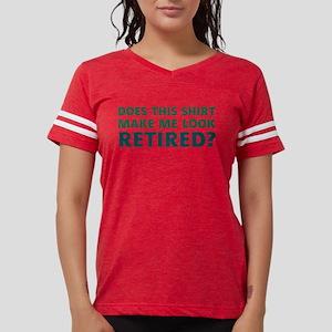 Do I Look Retired? T-Shirt
