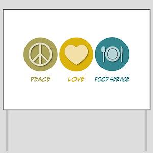 Peace Love Food Service Yard Sign