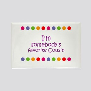 I'm somebody's favorite Cousi Rectangle Magnet
