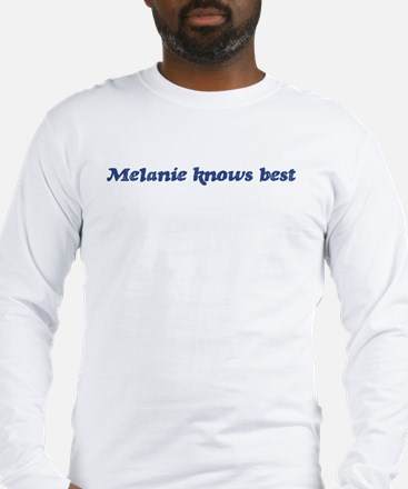 Melanie knows best Long Sleeve T-Shirt