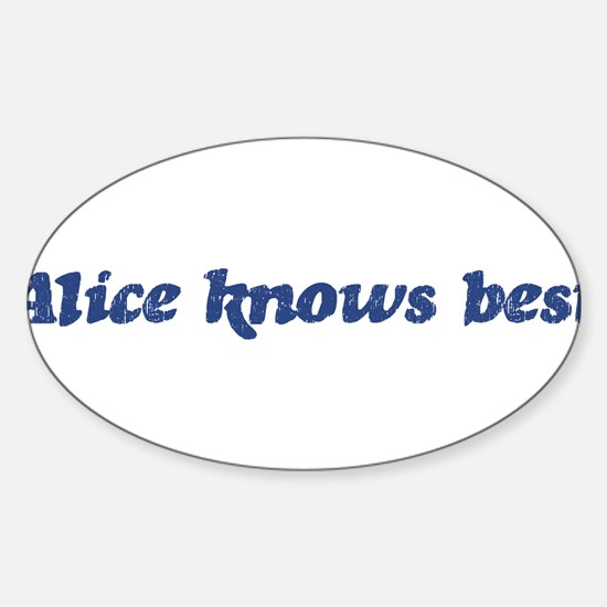 Alice knows best Oval Decal