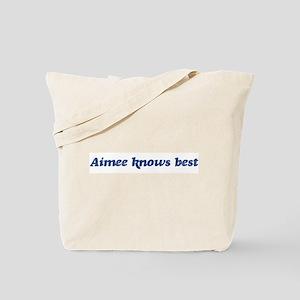 Aimee knows best Tote Bag
