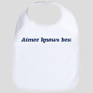 Aimee knows best Bib