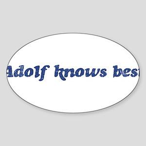 Adolf knows best Oval Sticker