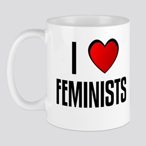 I LOVE FEMINISTS Mug