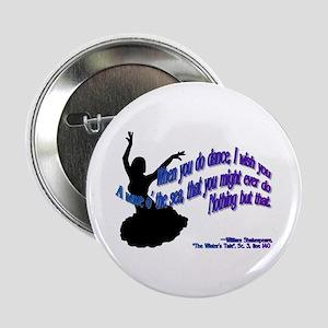 Shakespeare Dance Quote Button