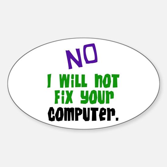 I Won't Fix Your Computer Oval Decal