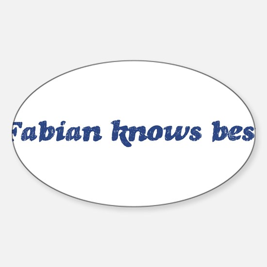 Fabian knows best Oval Decal