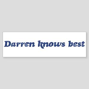 Darren knows best Bumper Sticker