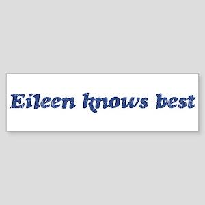 Eileen knows best Bumper Sticker