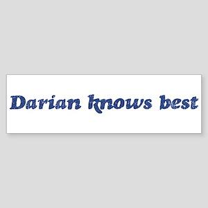 Darian knows best Bumper Sticker