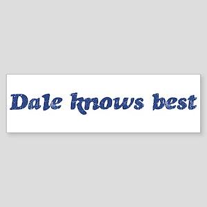 Dale knows best Bumper Sticker