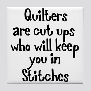Quilters Keep You In Stitches Tile Coaster