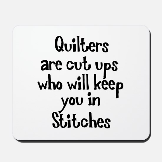 Quilters Keep You In Stitches Mousepad