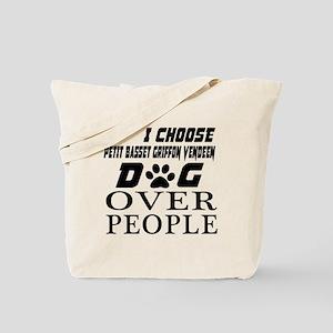I Choose Petit Basset Griffon Vendeen Dog Tote Bag