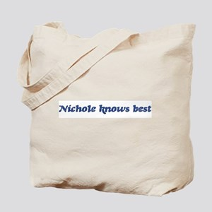 Nichole knows best Tote Bag