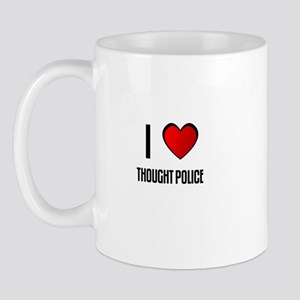 I LOVE THOUGHT POLICE Mug